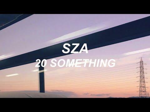 sza // 20 something (LYRICS)