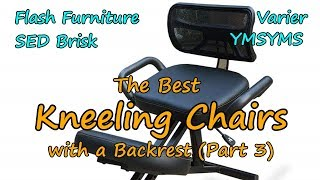 The Best Kneeling Chair Part 3: With a Backrest - Review - Flash | SED Brisk | Varier | YMSYMS