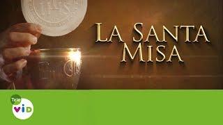 La Santa Misa 28 De Julio De 2017 - Tele VID (Eucaristía Digital)