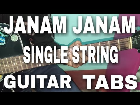 JANAM JANAM SONG SINGLE STRING GUITAR TABS... !