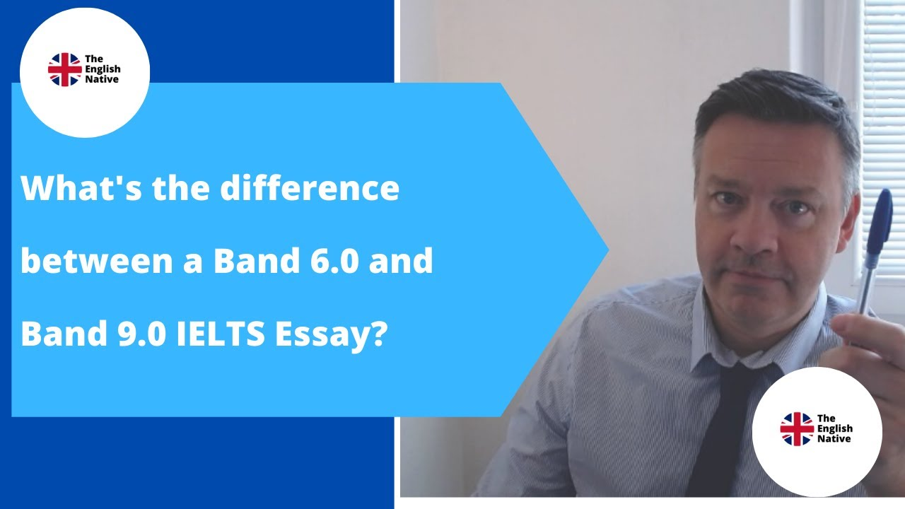 What's the difference between a Band 6.0 and Band 9.0 IELTS Essay?