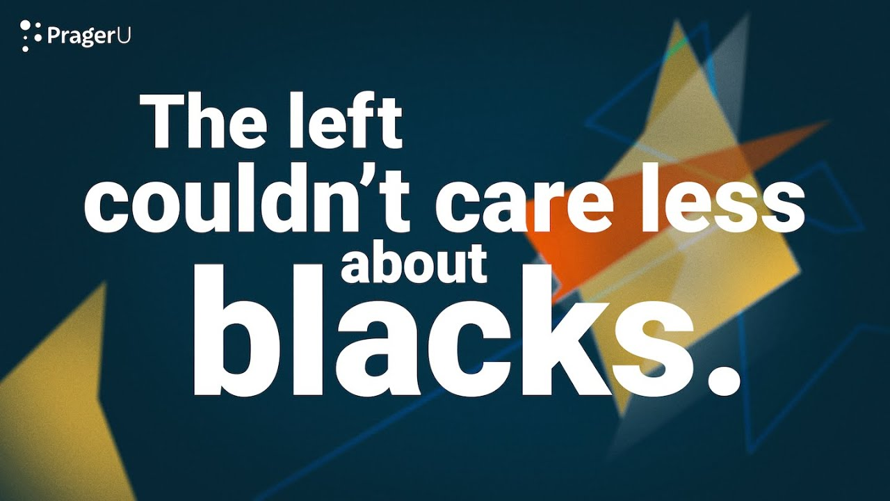 The Left Couldn't Care Less About Blacks