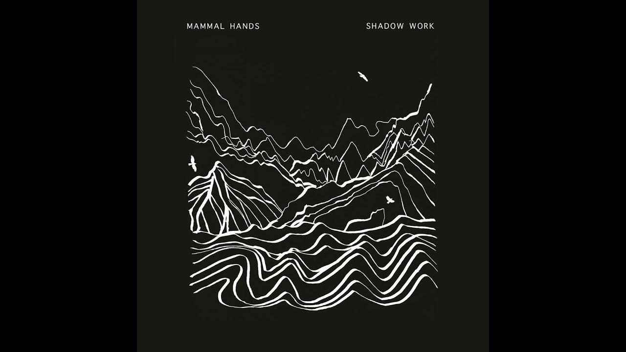 Mammal Hands - Shadow Work (2017) [Full Album]