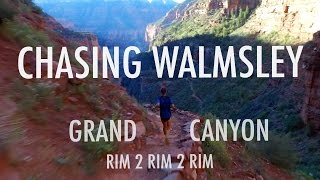 CHASING WALMSLEY | GRAND CANYON Rim 2 Rim 2 Rim RECORD