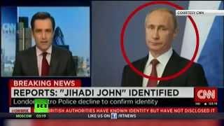 Who is Jihadi John? CNN's blooper hints he's… Putin