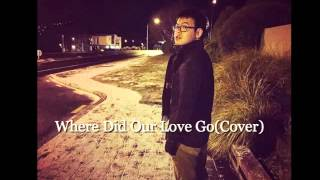 Where Did Our Love Go (Piano+vocal Cover)