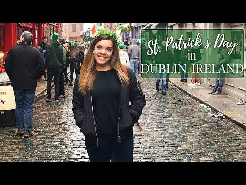 St. Patrick's Day Weekend in Dublin, Ireland || TRAVEL DIARY