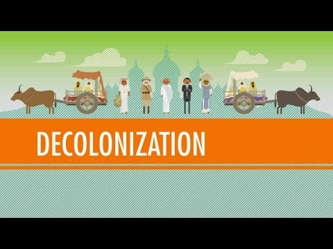 Decolonization and Nationalism Triumphant: Crash Course Worl