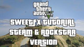 How To Install Reshade & SweetFX For GTAV - Rockstar & Steam Version