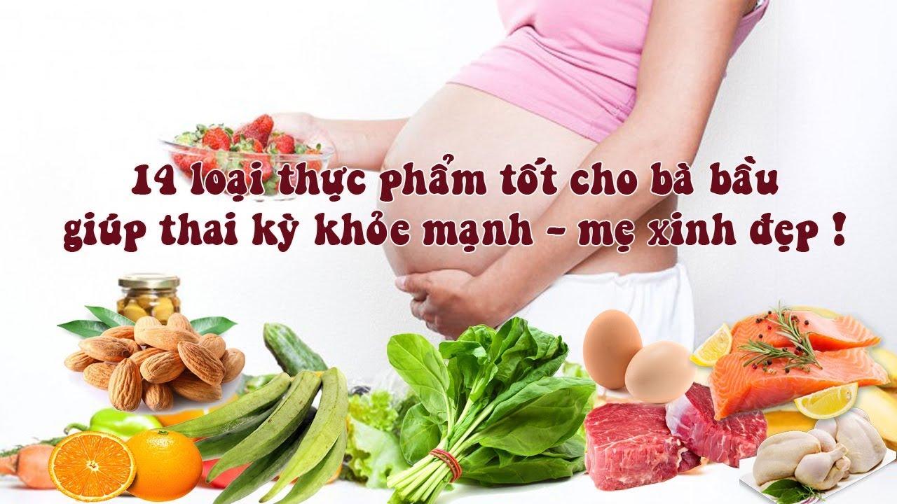 14 thực phẩm tốt cho bà bầu trong 3 tháng đầu thai kỳ