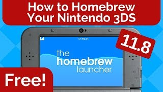 How to Homebrew Your Nintendo 3DS 11.8 for FREE
