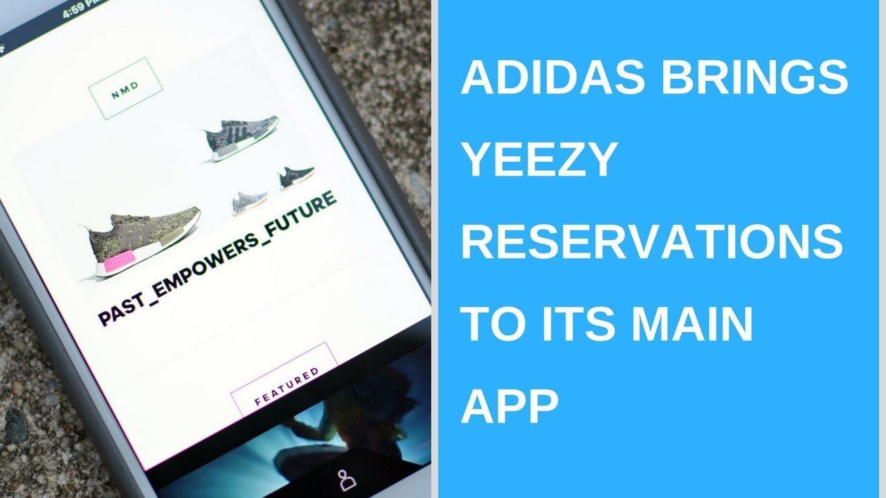58b46a66fefb8 Adidas brings Yeezy reservations to its main app - YouTube