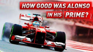How Good Was Fernando Alonso In His Prime?