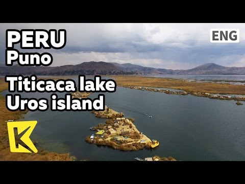【K】Peru Travel-Puno[페루 여행-푸노]티티카카 호수 우로스 섬/Titicaca lake/Uros island/Artificial