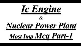 Mechanical Engineering mcq on # Ic Engine And Nuclear Power Plant - Part-1