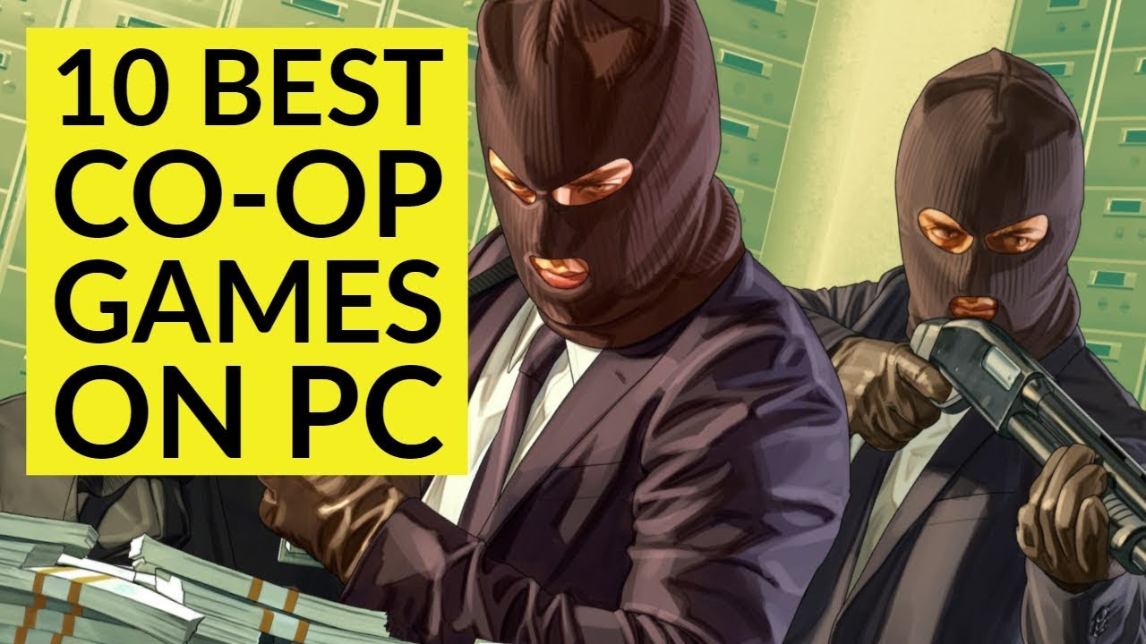 Top 10 Best Pc Co Op Games Of All Time Youtube