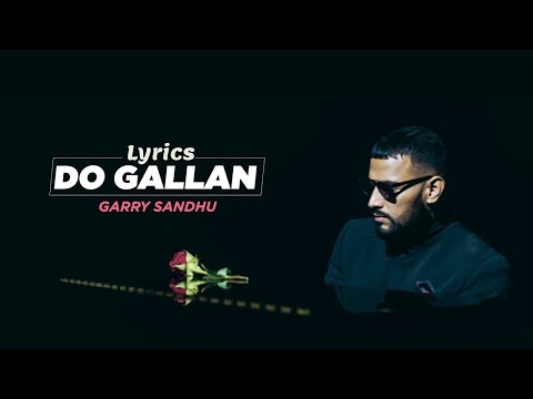 Do Gallan Lyrics | Full Video | Garry Sandhu | Latest Punjabi Song 2018
