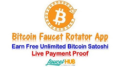 Earn Free Unlimited Bitcoin Satoshi from Bitcoin Faucet Rotator App   Live Payment Proof