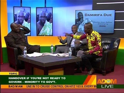 Handover if you're not ready to govern - Badwam Mpensenpensenmu on Adom TV (11-12-17)