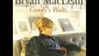 """Bryan MacLean - """"I Can't Remember"""""""