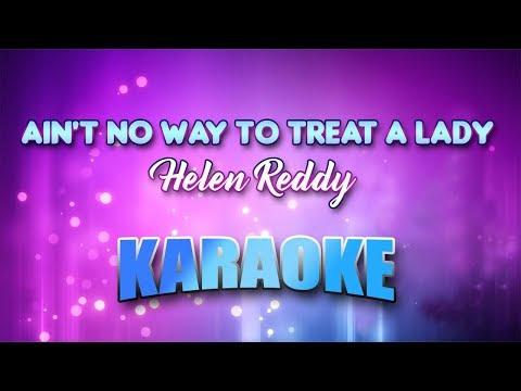 Ain't No Way To Treat A Lady - Helen Reddy (Karaoke version with Lyrics)