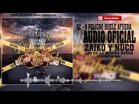 02 - A Peligro Huele Afuera - Zaiko & Nuco Ft. Richar Ahumada [Audio Oficial] CD DDUP2