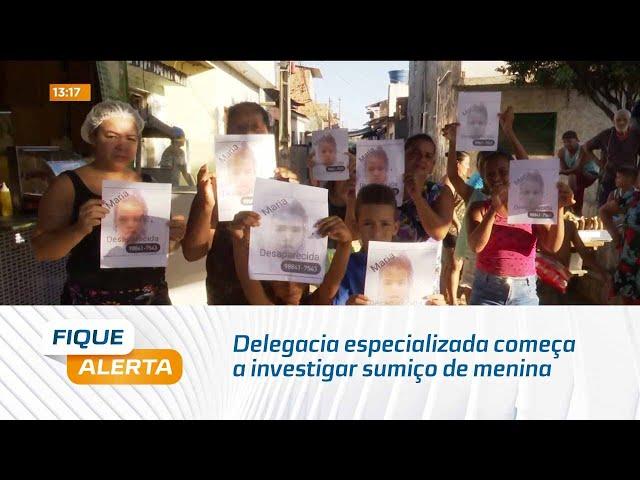 Caso Maria Clara: Delegacia especializada começa a investigar sumiço de menina
