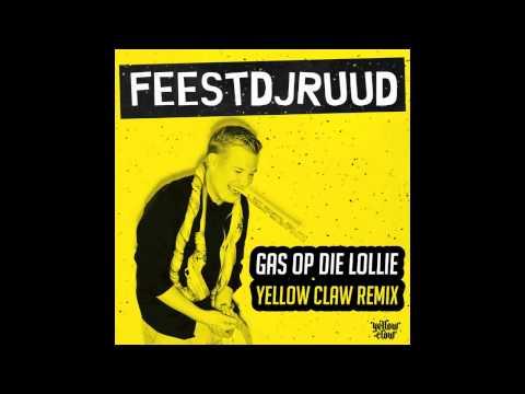 FeestDJRuud - Gas Op Die Lollie (Yellow Claw Remix)