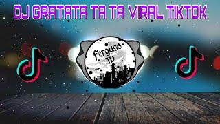 Download DJ GRATATA TA TA VIRAL TERBARU 2021 DI TIK-TOK 🔈🔉🔊 | Ferguso id