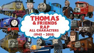 Thomas & Friends Rap (All Characters 1945 - 2018)