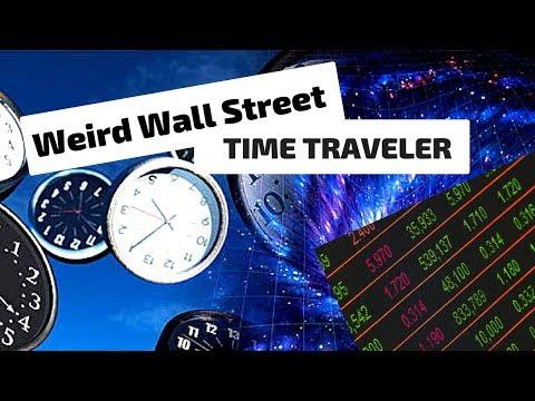 Weird Wall Street Time Traveler