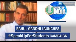 Rahul Gandhi Launches #SpeakUpForStudents Campaign