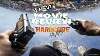 1 MINUTE MOVIE REVIEW of Hardcore Henry