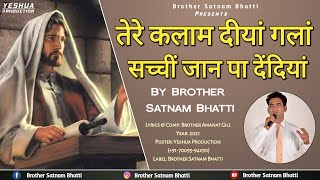 Tere Kalaam Diyan Gallan |Live Worship |Brother Satnam Bhatti |New Masih Song 2021