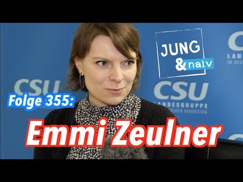 Emmi Zeulner (CSU), jüngste Bundestagsabgeordnete aus Bayern - Jung & Naiv: Folge 355