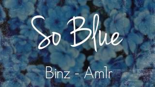 Audio | So Blue | Binz x Am1r