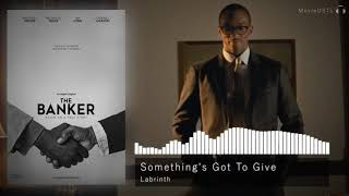 The Banker | Soundtrack | Labrinth - Something's Gotta Give