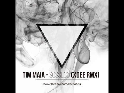 Tim Maia - Sossego (XDee Remix) DOWNLOAD FREE