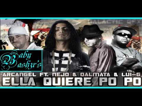 Arcangel Ft Ñejo y Dalmata & Lui-G - Ella Quiere Popo