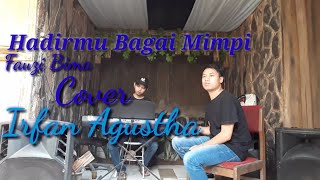 Download HADIRMU BAGAI MIMPI   FAUZI BIMA   cover Irfan Agustha