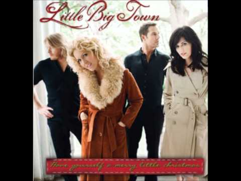 Have Yourself A Merry Little Christmas - Little Big Town