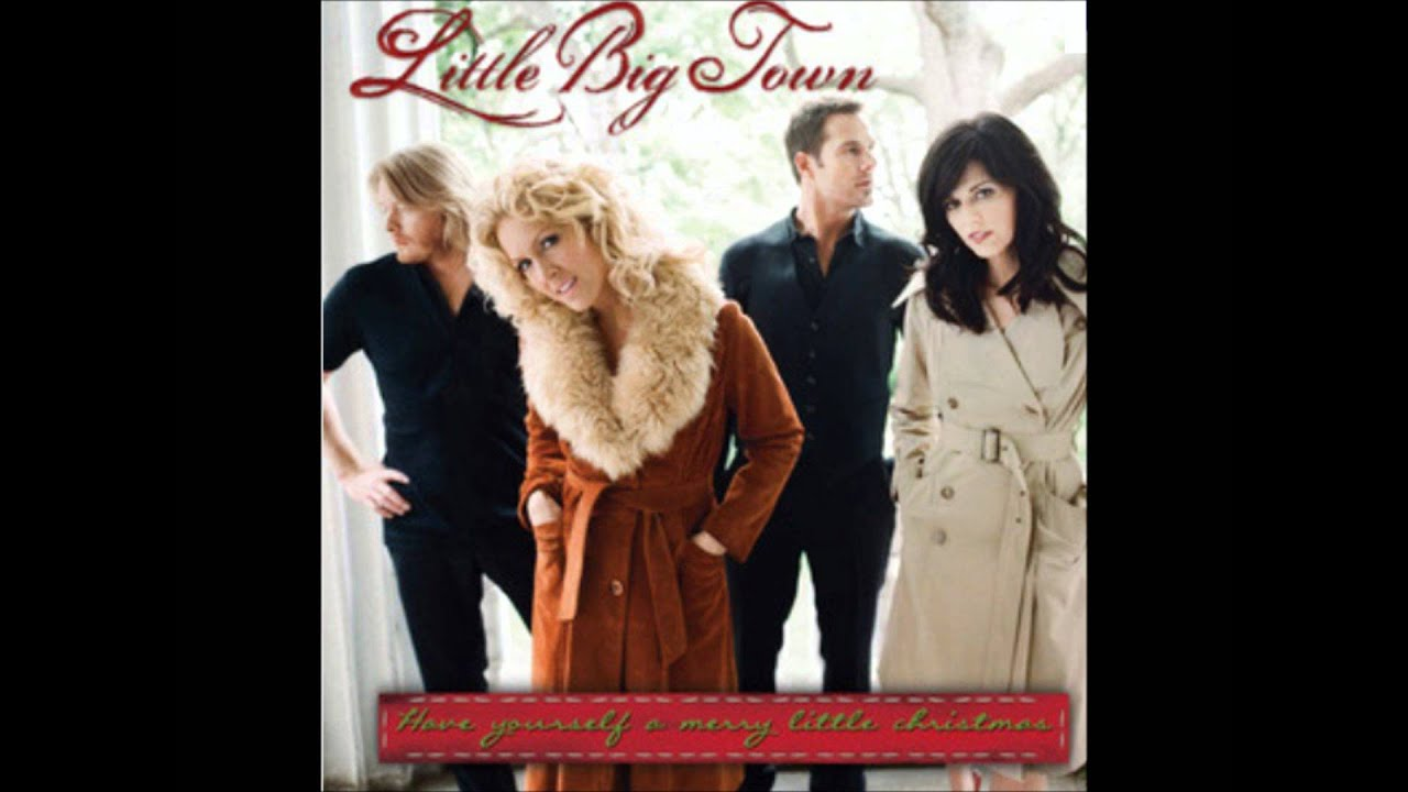 Have Yourself A Merry Little Christmas - Little Big Town - YouTube