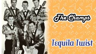 The Champs - Tequila Twist