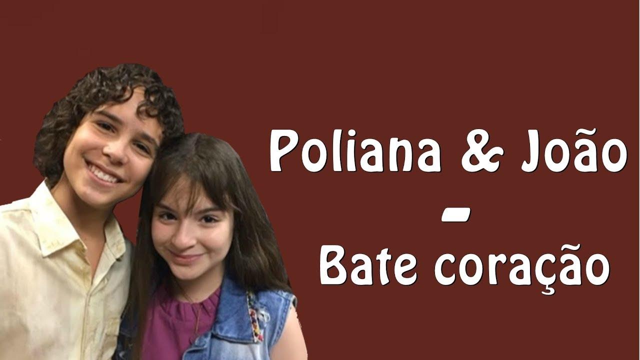 Poliana E Joao Bate Coracao Letra As Aventuras De Poliana