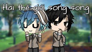 Hai thế giới song song || Đam mỹ || Season 2 || Tập 1 || Gacha Life Vietnam