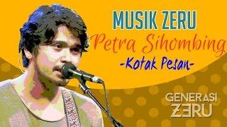 Video Petra Sihombing - Kotak Pesan - Musik Zeru download MP3, 3GP, MP4, WEBM, AVI, FLV Oktober 2017