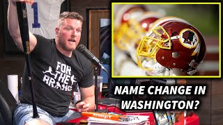 Pat McAfee's Thoughts On Washington Looking For A Name Change