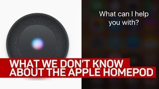 What we don't know about the Apple HomePod