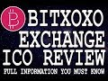 Bitxoxo Exchange ICO Review | Bitxoxo Cryptocurrency Exchange ICO (XOXO Token)Review | Xoxo coin ICO