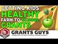 Getting Kids Healthy: Farm To School Grants